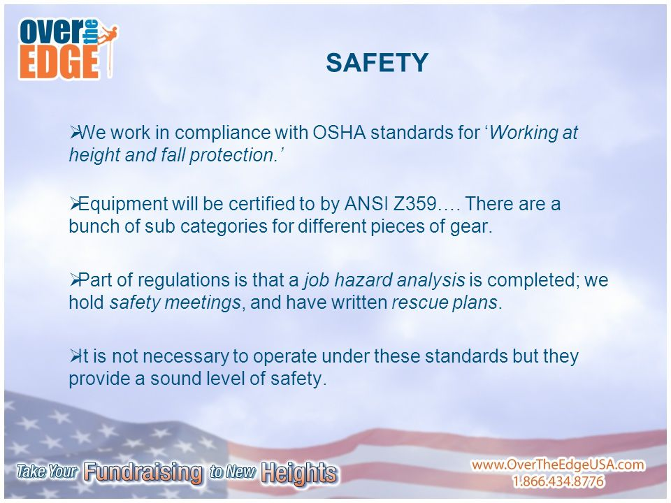 SAFETY  We work in compliance with OSHA standards for 'Working at height and fall protection.'  Equipment will be certified to by ANSI Z359….