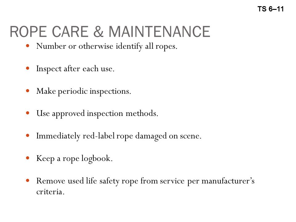 ROPE CARE & MAINTENANCE Number or otherwise identify all ropes.