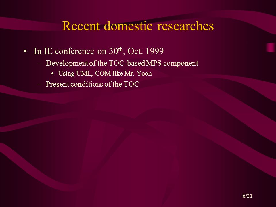 6/21 Recent domestic researches In IE conference on 30 th, Oct.