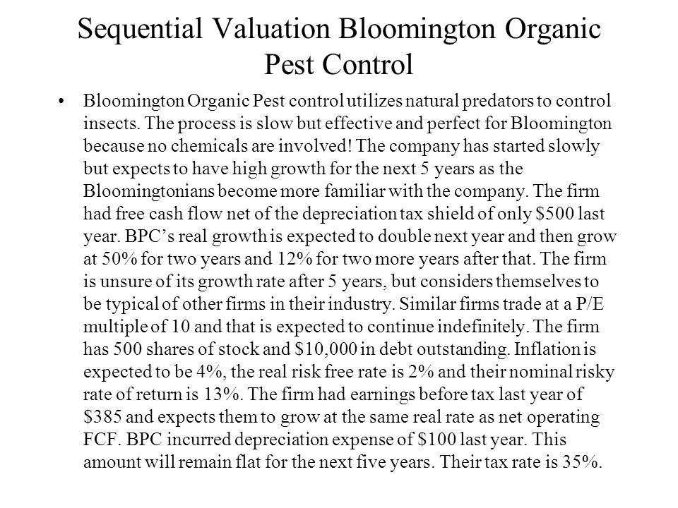 Sequential Valuation Bloomington Organic Pest Control Bloomington Organic Pest control utilizes natural predators to control insects.