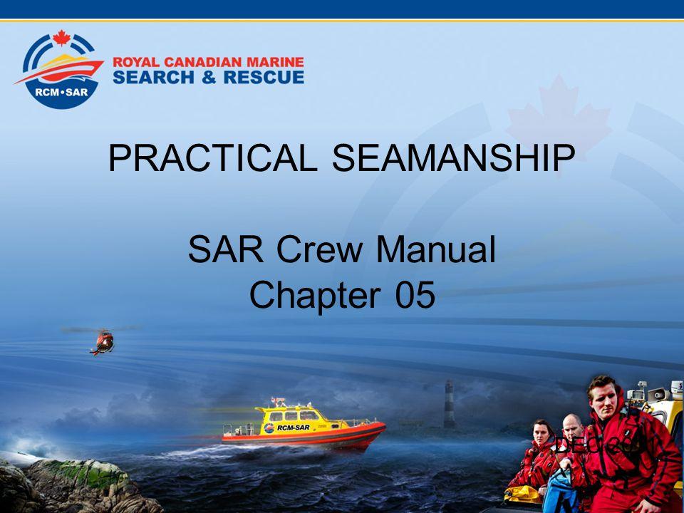 PRACTICAL SEAMANSHIP SAR Crew Manual Chapter 05 DEC 2011
