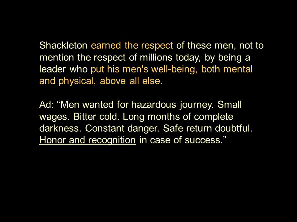 High Tech High Touch Solutions, Inc.™ www.hthts.com Shackleton earned the respect of these men, not to mention the respect of millions today, by being