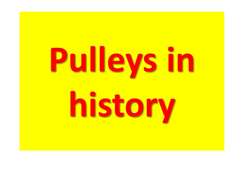 Pulleys in history Engagement