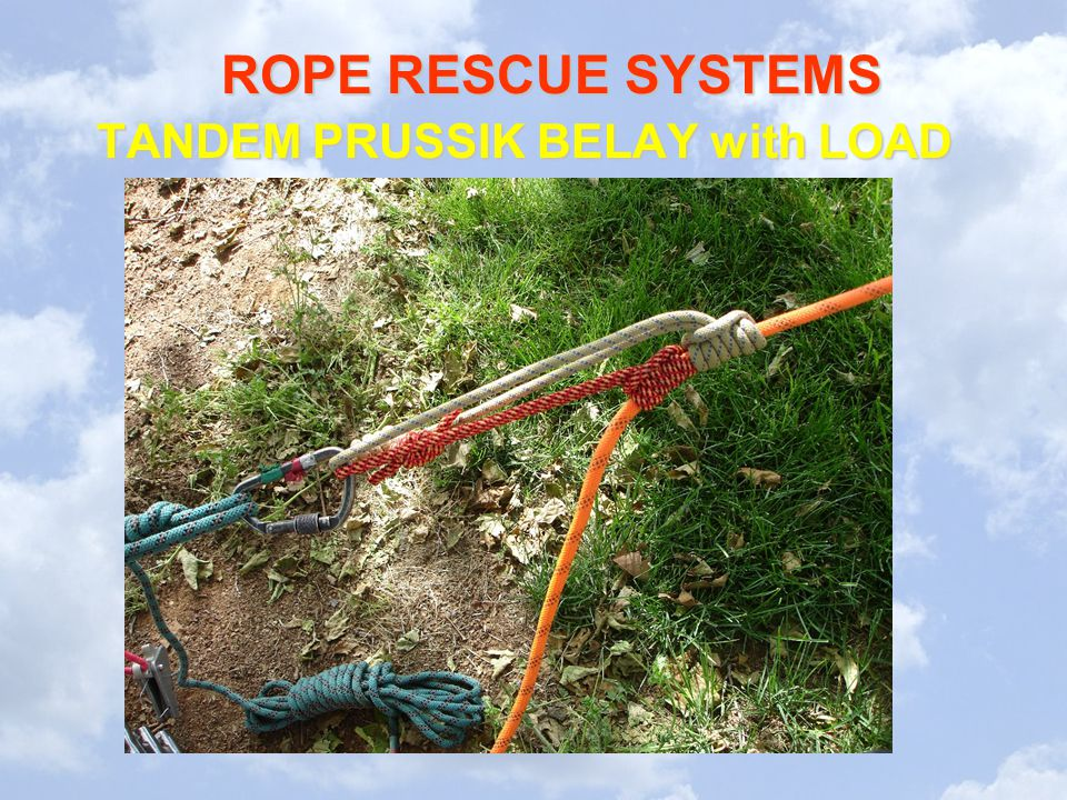 ROPE RESCUE SYSTEMS TANDEM PRUSSIK BELAY with LOAD