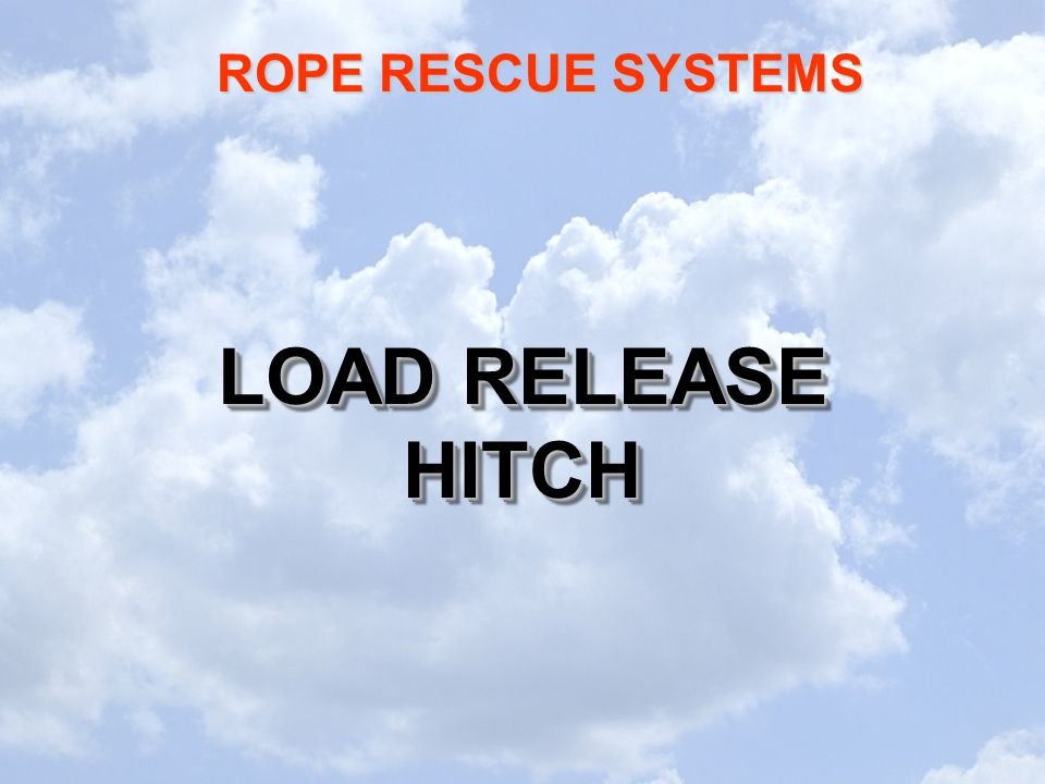 ROPE RESCUE SYSTEMS LOAD RELEASE HITCH