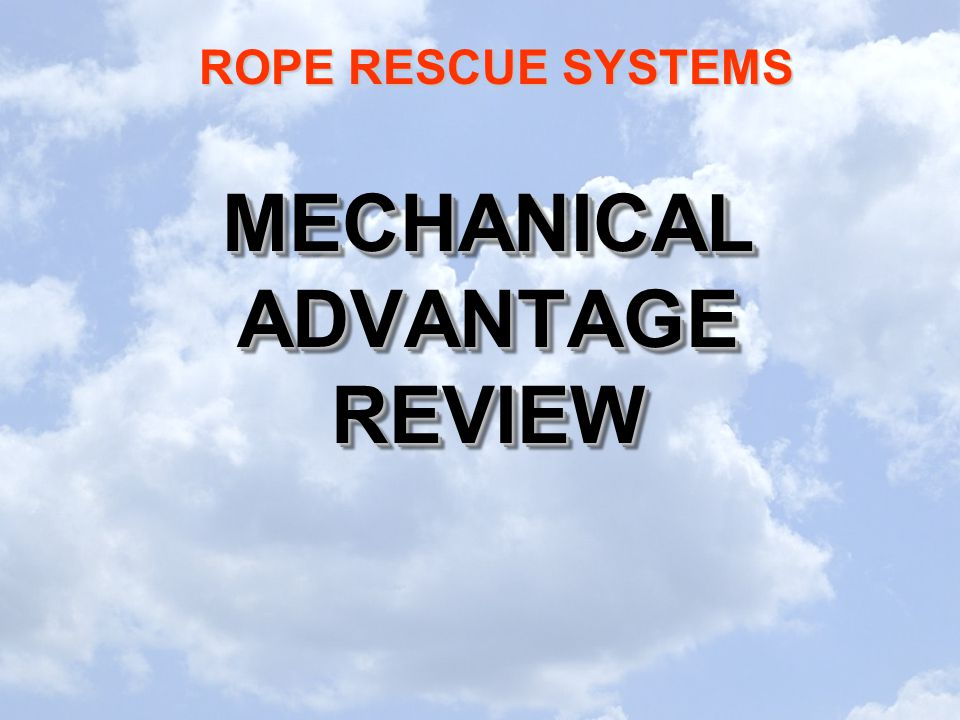 ROPE RESCUE SYSTEMS MECHANICAL ADVANTAGE REVIEW
