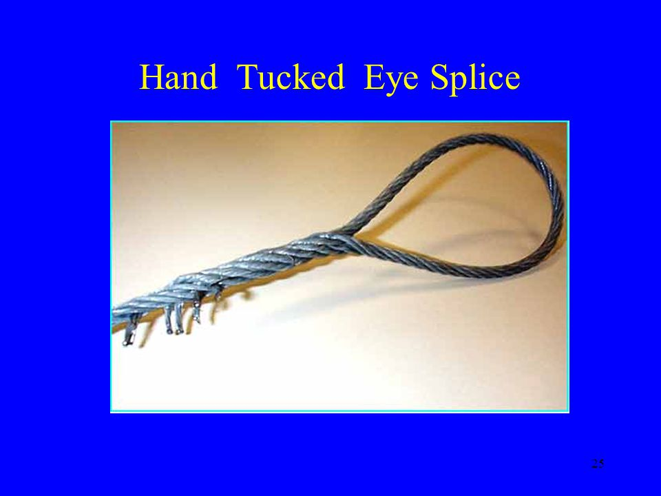 25 Hand Tucked Eye Splice