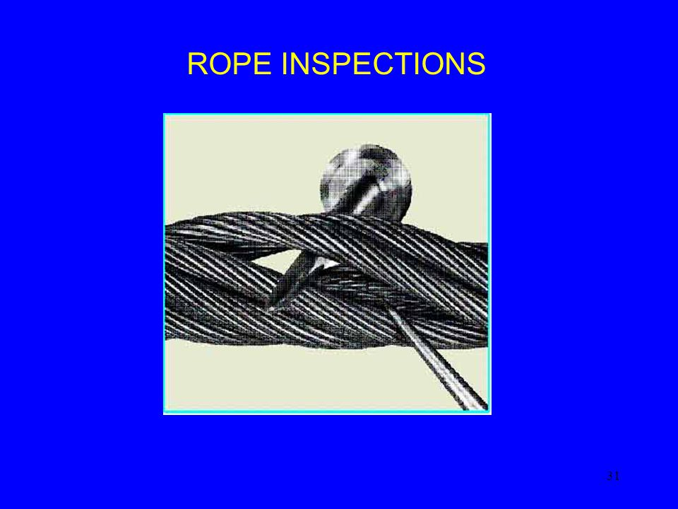 31 ROPE INSPECTIONS