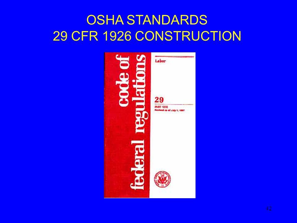 42 OSHA STANDARDS 29 CFR 1926 CONSTRUCTION