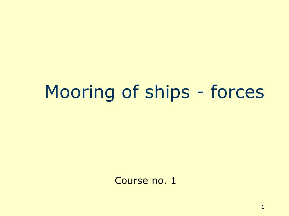 1 Mooring of ships - forces Course no. 1