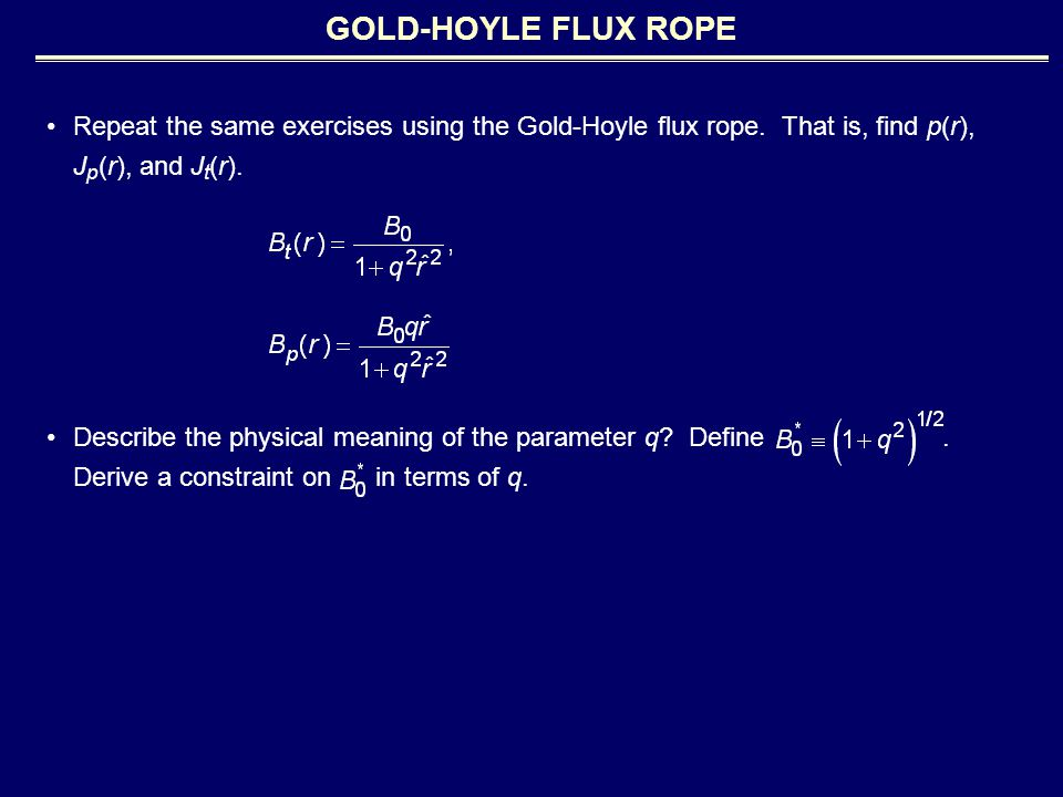 Repeat the same exercises using the Gold-Hoyle flux rope.