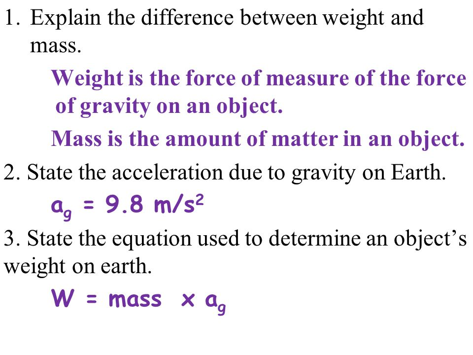 1.Explain the difference between weight and mass.