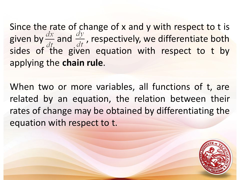 Since the rate of change of x and y with respect to t is given by and, respectively, we differentiate both sides of the given equation with respect to