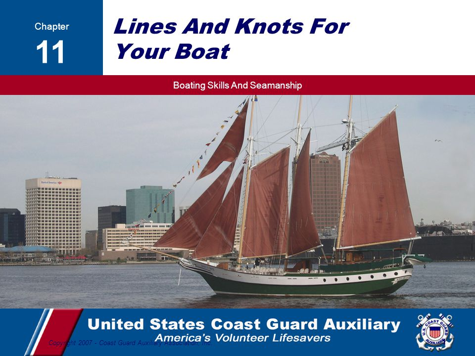 Boating Skills And Seamanship 22 Copyright 2007 - Coast Guard Auxiliary Association, Inc.