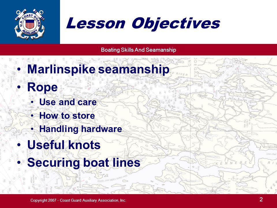 Boating Skills And Seamanship 13 Copyright 2007 - Coast Guard Auxiliary Association, Inc.