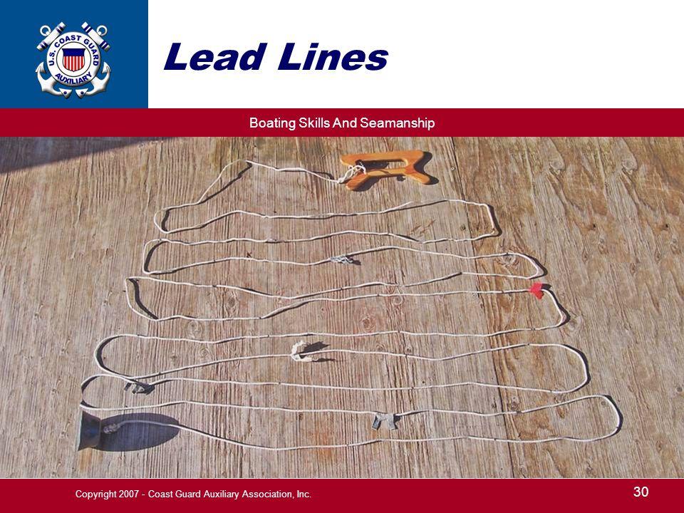 Boating Skills And Seamanship 30 Copyright 2007 - Coast Guard Auxiliary Association, Inc. Lead Lines