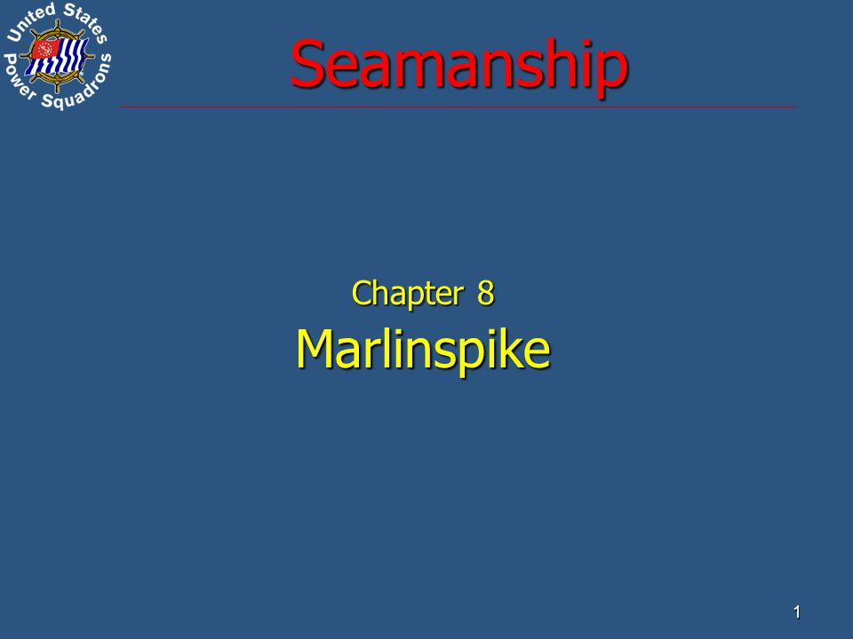 1 Seamanship Chapter 8 Marlinspike
