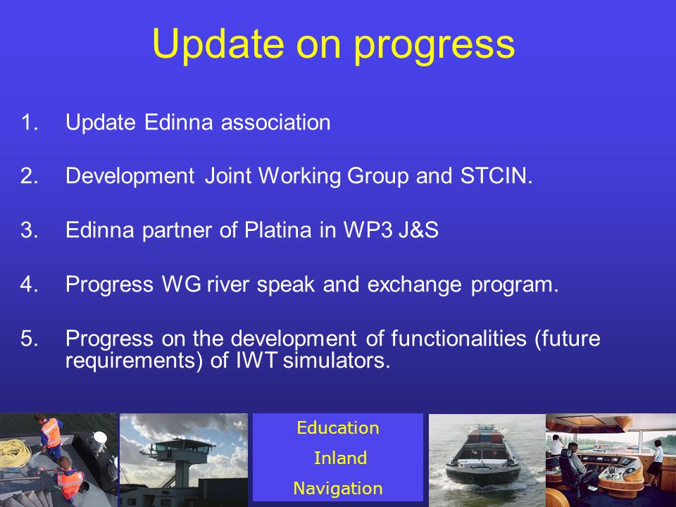Update on progress 1.Update Edinna association 2.Development Joint Working Group and STCIN.