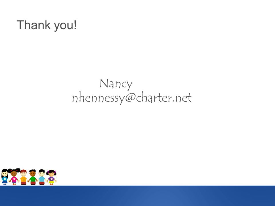 Thank you! Nancy nhennessy@charter.net