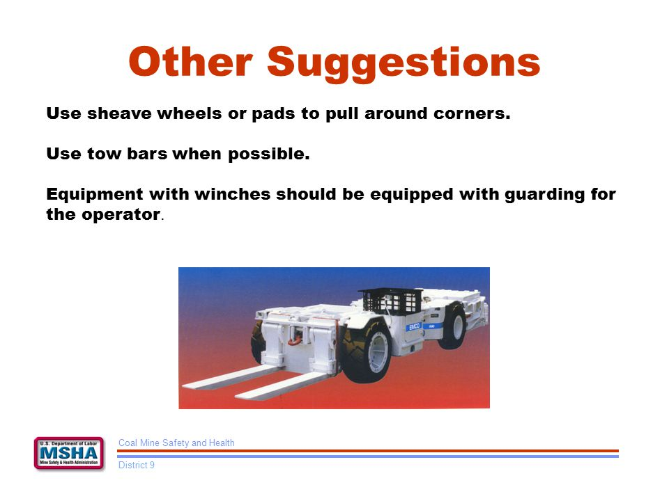 Other Suggestions Use sheave wheels or pads to pull around corners.