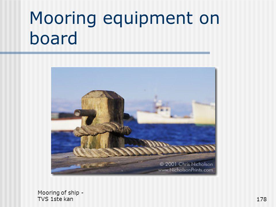 Mooring of ship - TVS 1ste kan178 Mooring equipment on board