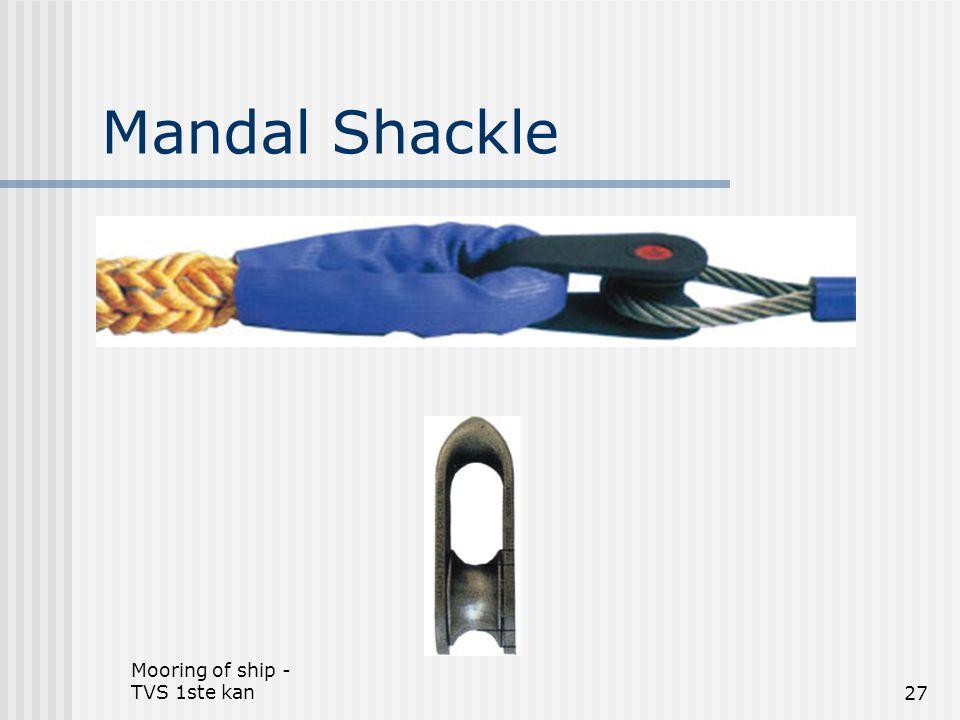 Mooring of ship - TVS 1ste kan27 Mandal Shackle
