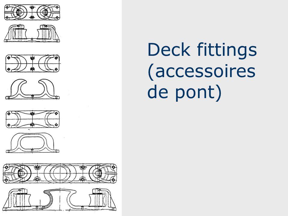 Deck fittings (accessoires de pont)