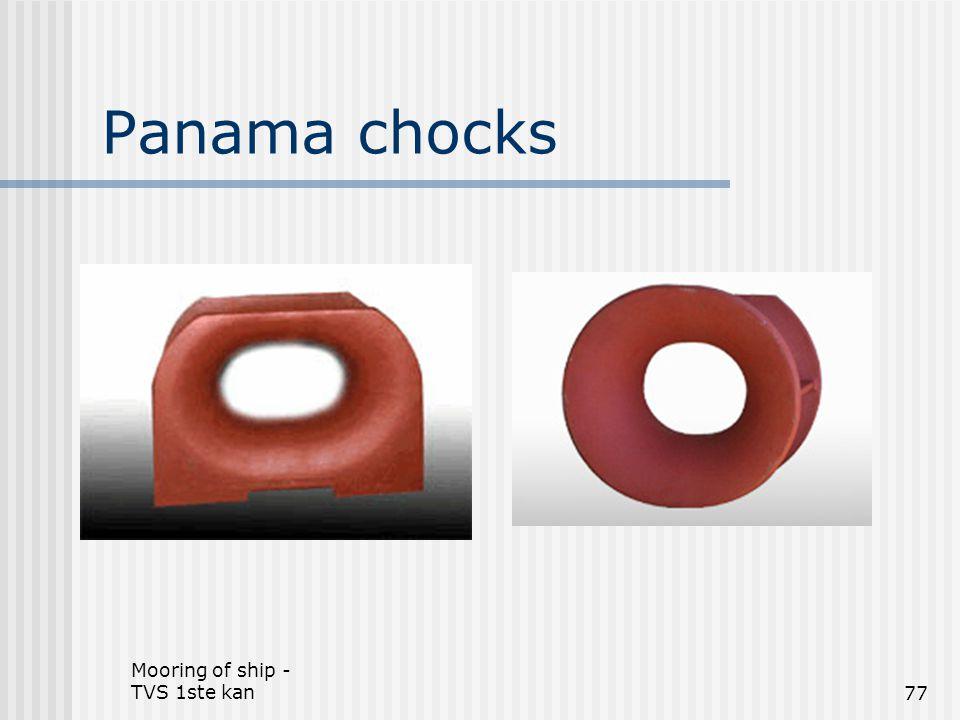 Mooring of ship - TVS 1ste kan77 Panama chocks
