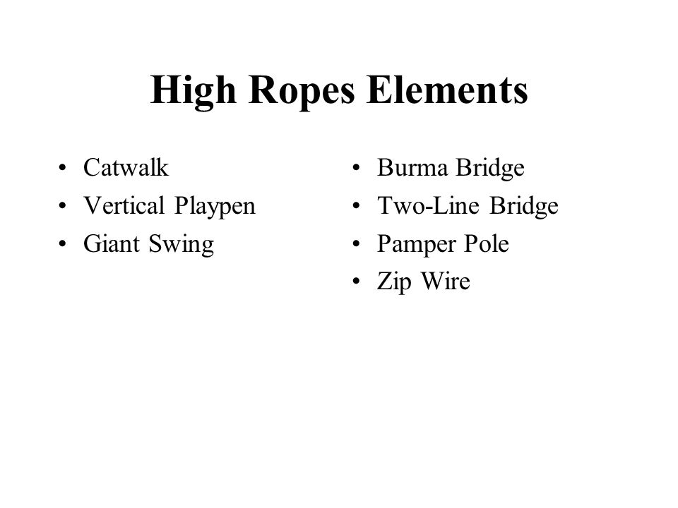 High Ropes Elements Catwalk Vertical Playpen Giant Swing Burma Bridge Two-Line Bridge Pamper Pole Zip Wire