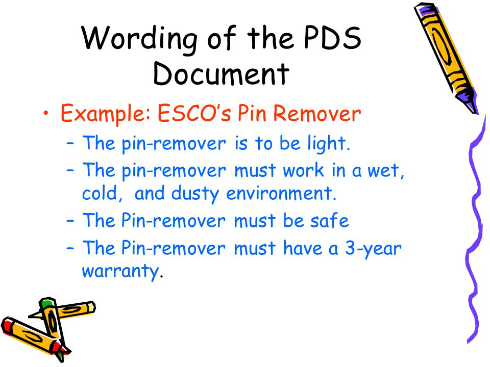 Wording of the PDS Document Example: ESCO's Pin Remover –The pin-remover is to be light.