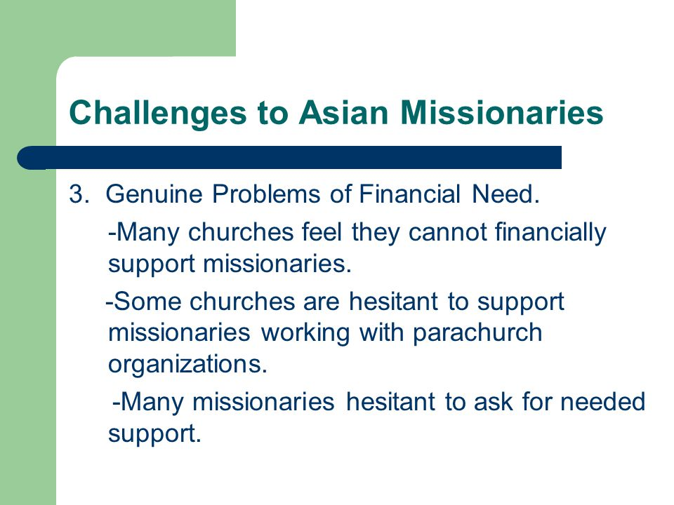 Challenges to Asian Missionaries 3. Genuine Problems of Financial Need.