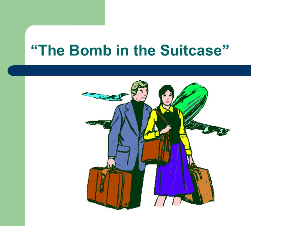 The Bomb in the Suitcase