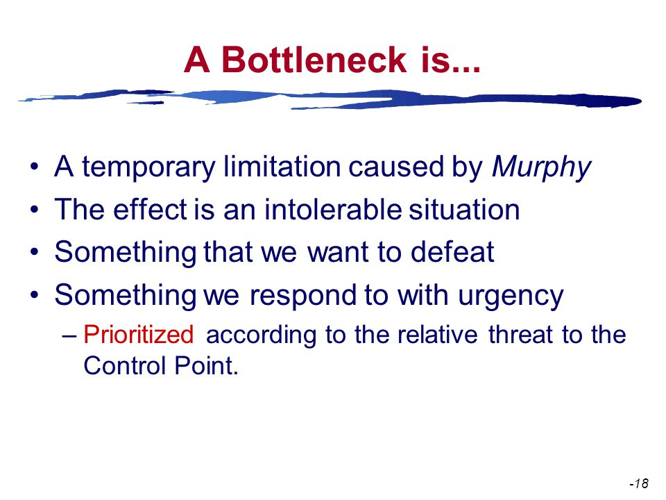 A Bottleneck is...