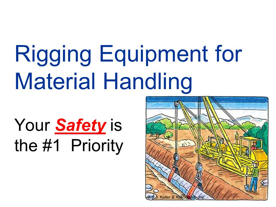Rigging Equipment for Material Handling Your Safety is the #1 Priority