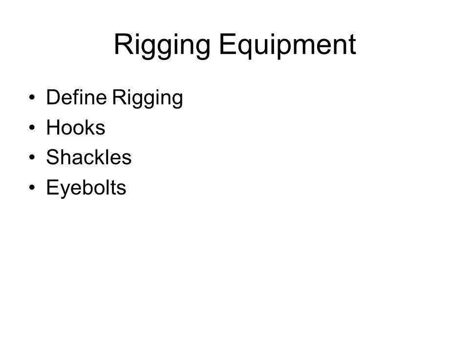 Rigging Equipment Define Rigging Hooks Shackles Eyebolts