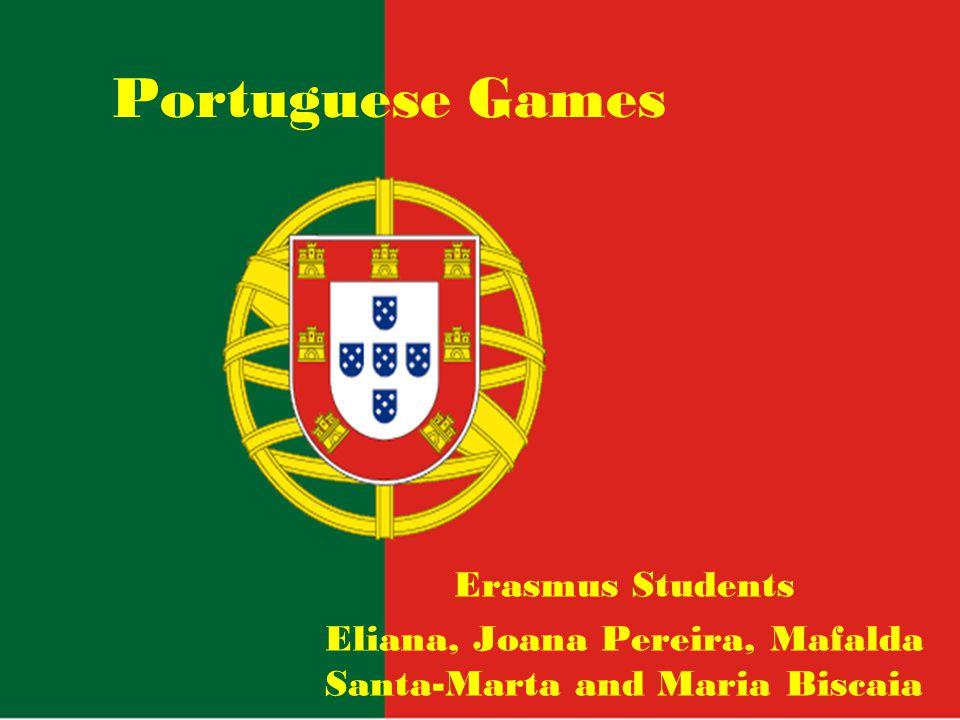 Portuguese Games Erasmus Students Eliana, Joana Pereira, Mafalda Santa-Marta and Maria Biscaia