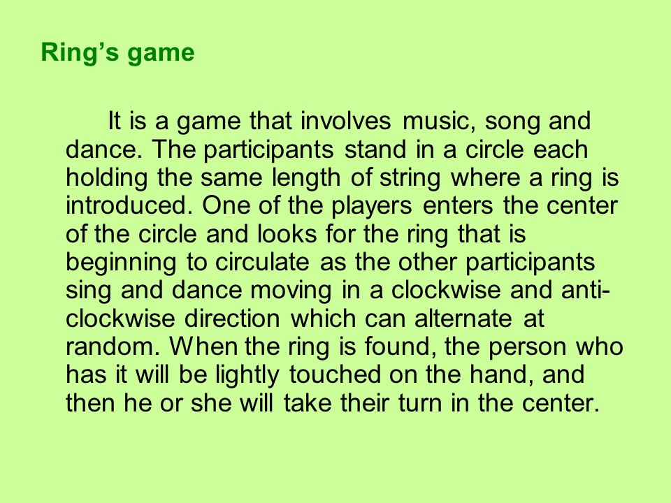 Ring's game It is a game that involves music, song and dance.