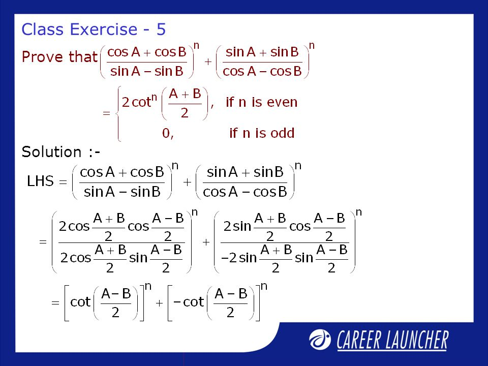 Class Exercise - 5 Prove that Solution :-