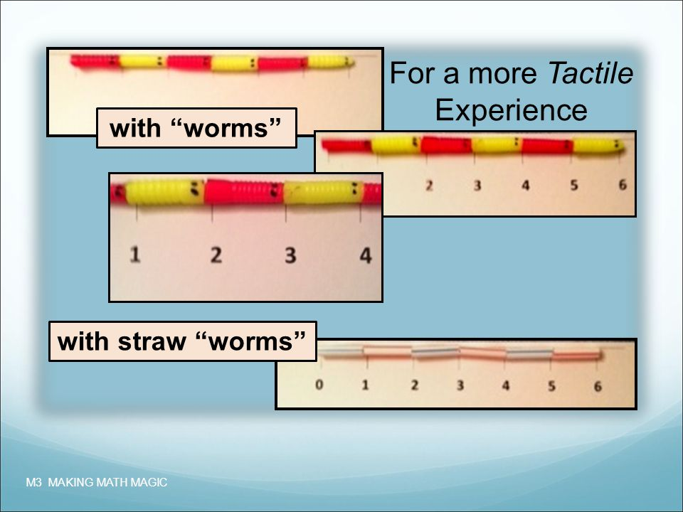 For a more Tactile Experience M3 MAKING MATH MAGIC with worms with straw worms