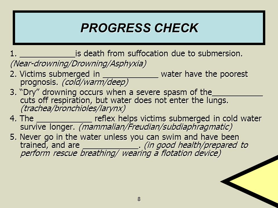 8 PROGRESS CHECK 1.____________is death from suffocation due to submersion.