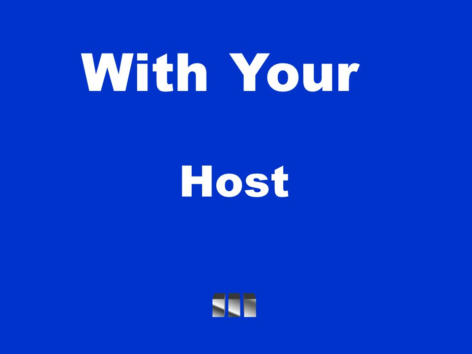 With Host Your