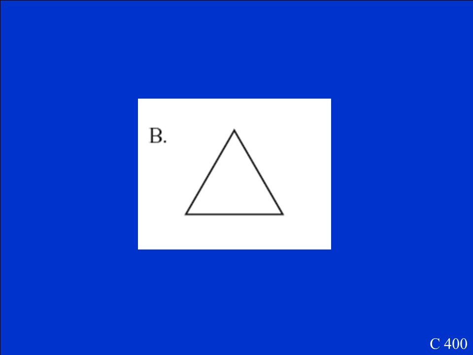 Which of the following shapes has only acute angles C 400