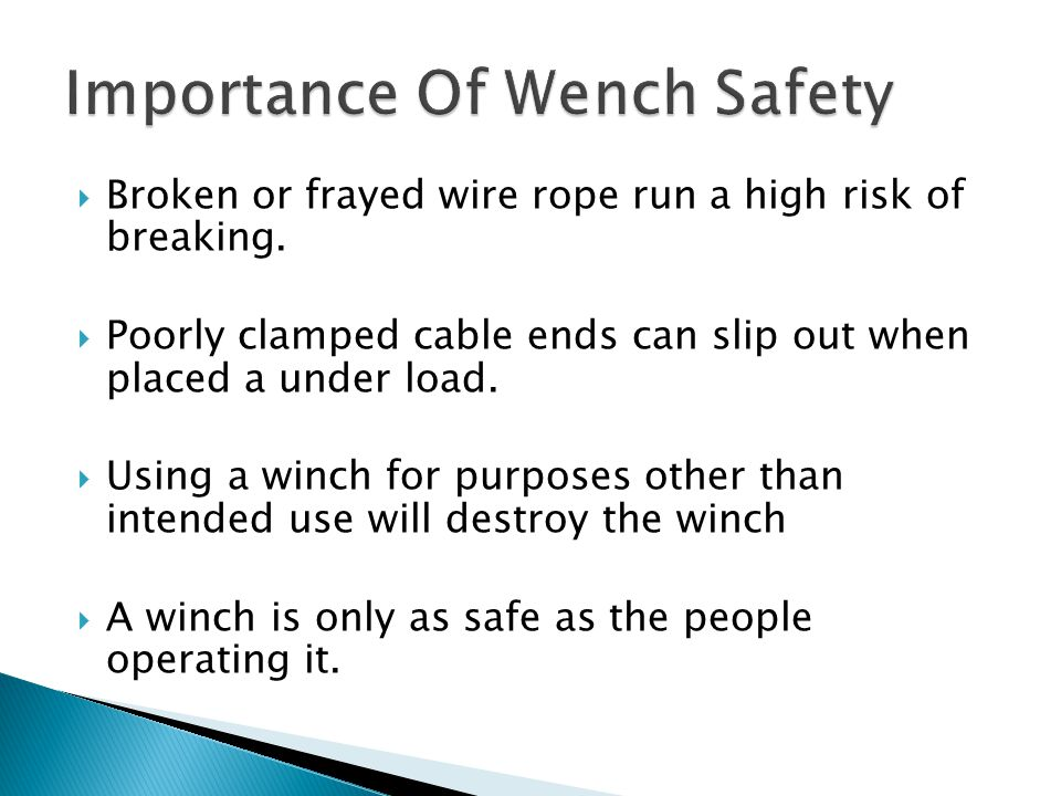  Un-spool some of the wire rope.Leave the last layer of rope wrapped around winch.