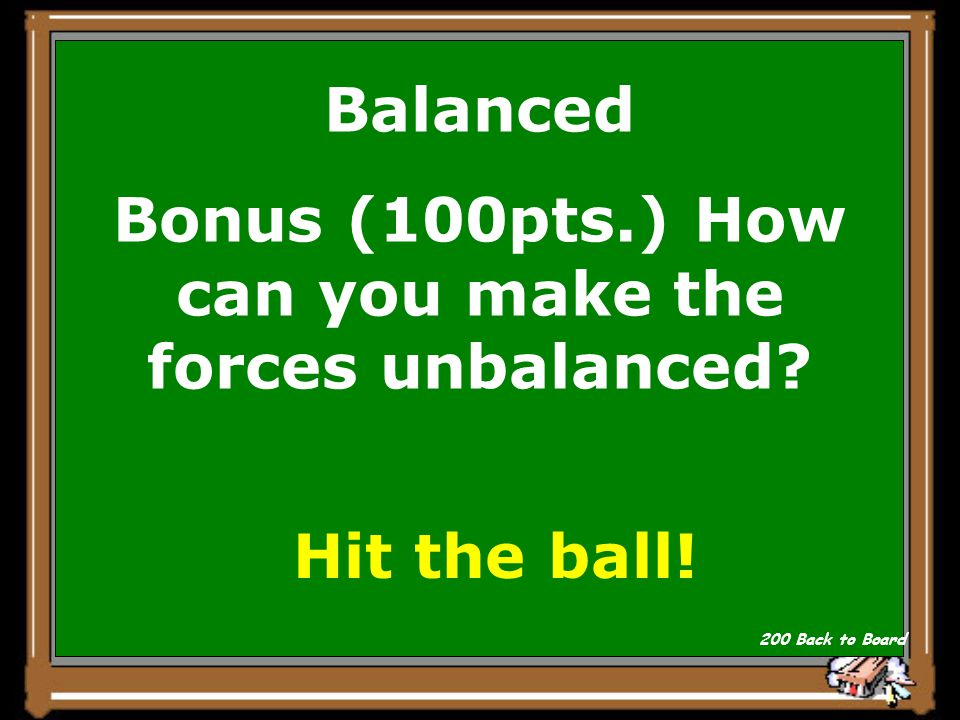 A baseball is sitting on the top of a cone. Are the forces balanced or unbalanced Show Answer