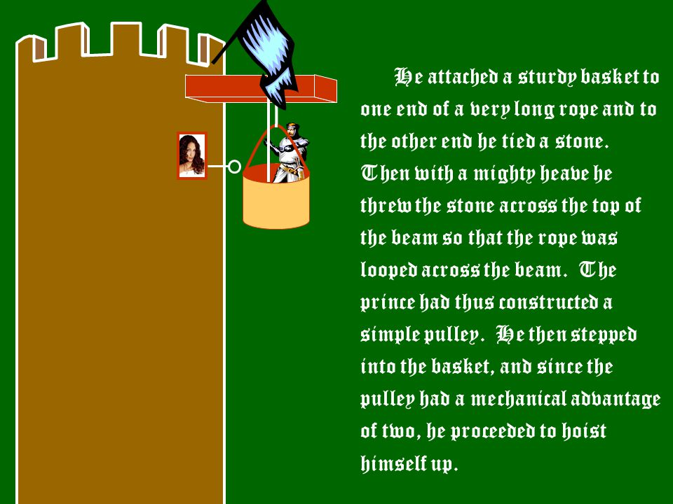 The prince learned of this and was determined to rescue the one he loved, so he started out for the tower where the unhappy princess sat imprisoned. W