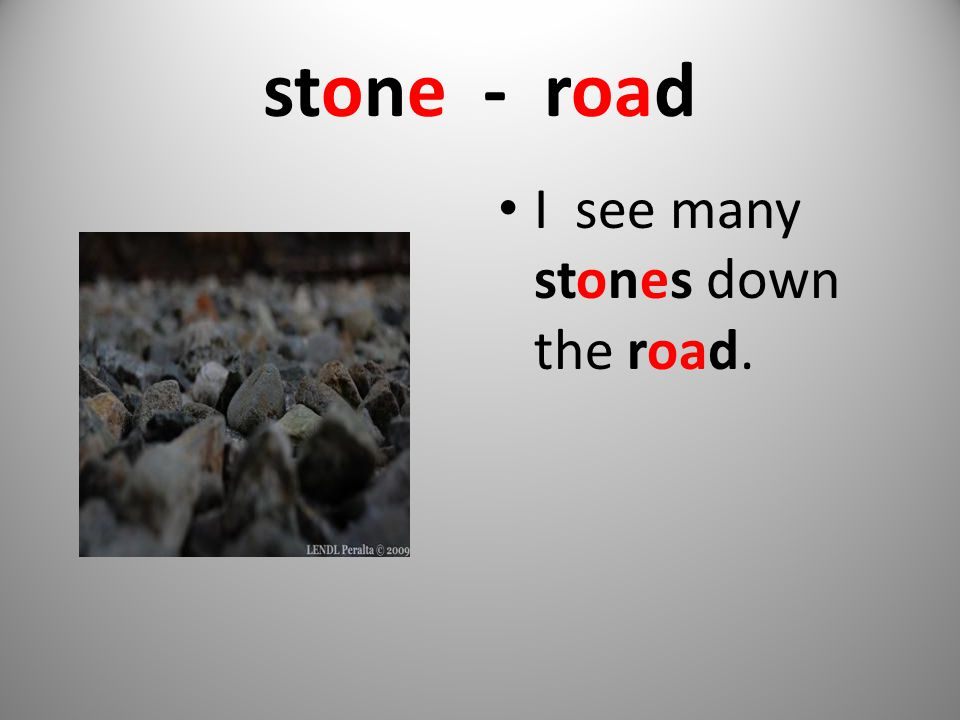 stone - road I see many stones down the road.