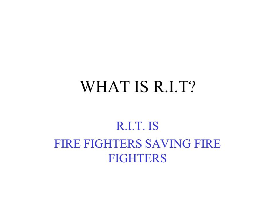 A RIT TEAM SHOULD BE REQUESTED UPON THE CONFIRMATION OF A WORKING STRUCTURE FIRE A WATER RESCUE A HAZ-MAT CALL OTHER INCIDENTS ?