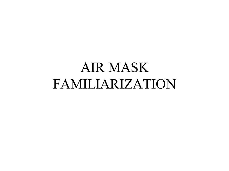 AIR MASK FAMILIARIZATION
