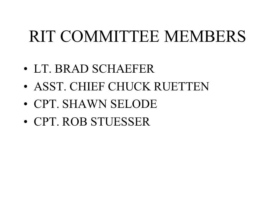 RIT COMMITTEE MEMBERS LT. BRAD SCHAEFER ASST. CHIEF CHUCK RUETTEN CPT.