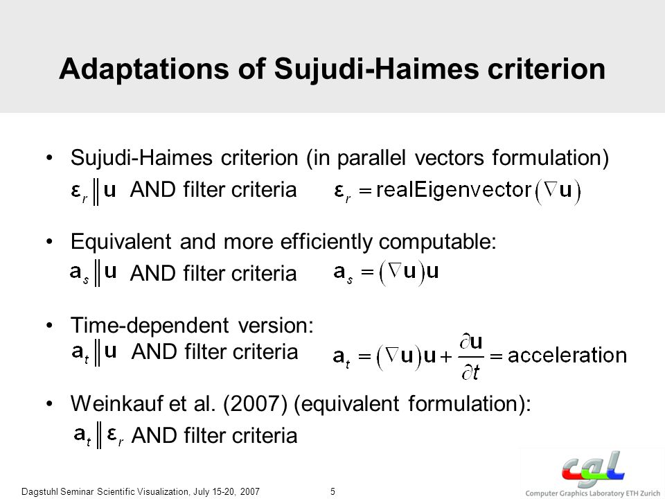 Adaptations of Sujudi-Haimes criterion Sujudi-Haimes criterion (in parallel vectors formulation) AND filter criteria Equivalent and more efficiently c
